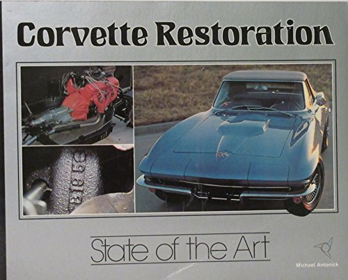 Corvette Restoration State of the Art (0933534302) by Michael Antonick