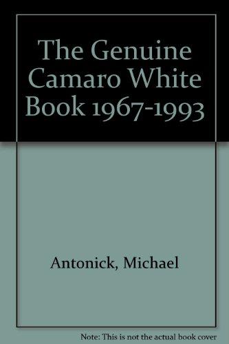 9780933534346: The Genuine Camaro White Book 1967-1993