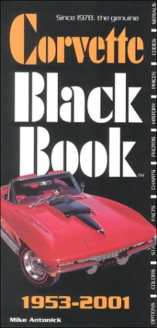 Corvette Black Book: 1953-2001 (0933534477) by Antonick, Michael