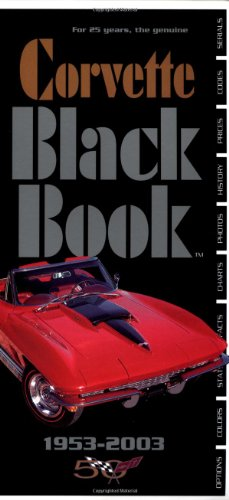 Corvette Black Book 1953-2003 (0933534523) by Mike Antonick; Michael Bruce Associates; Michael Antonick
