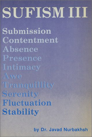 9780933546196: Sufism III: Submission, Contentment, Absence, Presence, Intimacy, Awe, Tranquillity, Serenity, Fluctuation, Stability