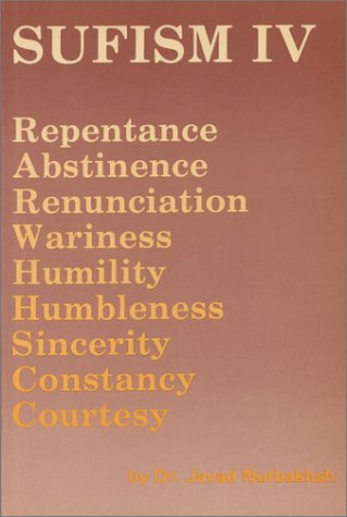 9780933546332: Sufism IV: Repentance, Abstinence, Renunciation, Wariness, Humility, Humbleness, Sincerity, Constancy, Courtesy