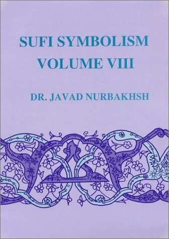 9780933546530: Sufi Symbolism: The Nurbakhsh Encyclopedia of Sufi Terminology, Vol. VIII: Inspirations, Revelations, Lights, Chrismatic Powers, States and Stations, ... Lights Chrismatic Powers States an)