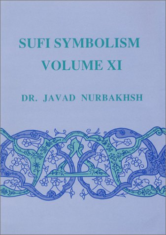 9780933546592: 11: Sufi Symbolism: The Nurbakhsh Encyclopaedia of Sufi Terminology: v. 11
