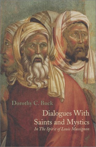 9780933546752: DIALOGUES WITH SAINTS AND MIYSTICS : IN THE SPIRIT OF LOUIS MASSIGNON
