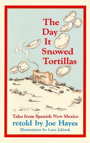 9780933553002: The Day It Snowed Tortillas: Tales from Spanish New Mexico