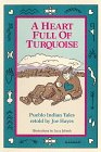 A Heart Full of Turquoise: Pueblo Indian: Joe Hayes