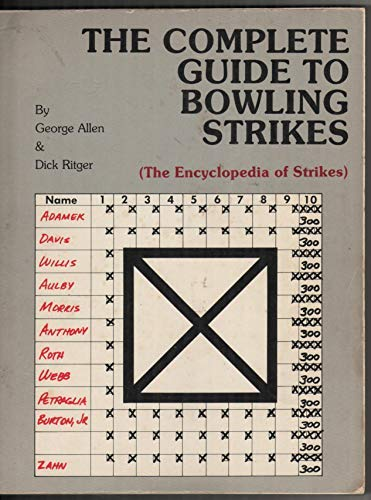 9780933554030: The Complete Guide to Bowling Strikes (The Encyclopedia of Strikes)