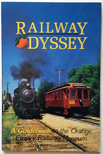 9780933563063: Railway odyssey: A guidebook to the Orange Empire Railway Museum, Perris, California