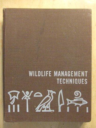Wildlife Management Techniques Manual: Sanford D. Schemnitz