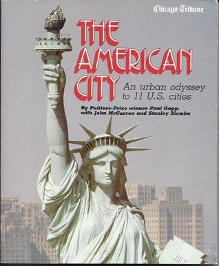 The American City: An Urban Odyssey to 11 U. S. Cities: Gapp, Paul; John McCarron; Stanley Ziemba