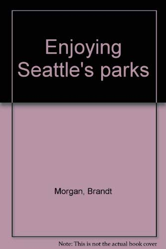 9780933576018: Enjoying Seattle's parks