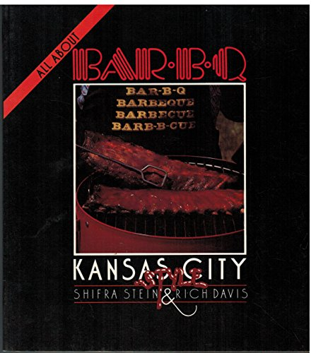 9780933579002: All About Barbecue: Kansas City Style