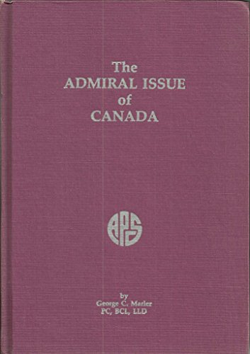 The Admiral Issue of Canada: George C. Marler