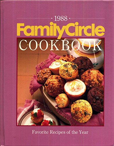 Family Circle Cookbook 1988: Family Circle Books