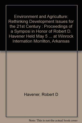 Environment and Agriculture: Rethinking Development Issues for the 21st Century. Honor of Robert D....