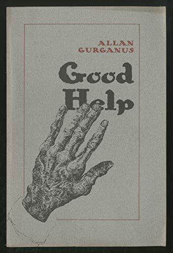 Good help Good help, Allan Gurganus, New, 9780933598058