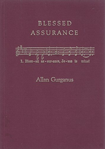 Blessed Assurance: A Moral Tale: Gurganus, Allan