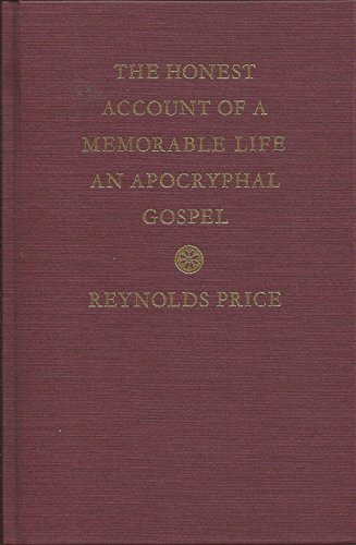 The Honest Account of a Memorable Life: An Apocryphal Gospel (9780933598522) by Reynolds Price