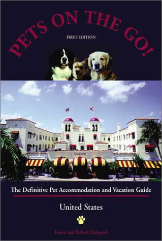 9780933603134: Pets on the Go: The Definitive Pet Accommodation and Vacation Guide (ON THE ROAD AGAIN WITH MAN'S BEST FRIEND)