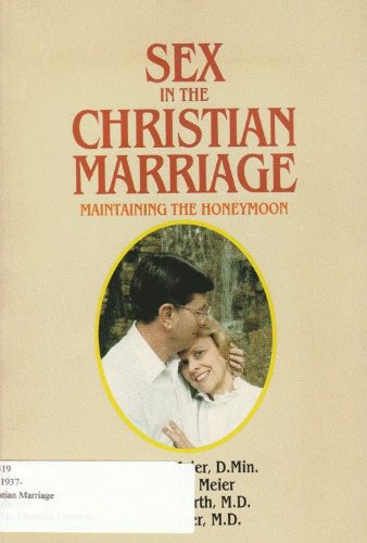 Sex in the Christian Marriage (9780933629080) by Richard Meier; Lorrain Meier; Frank Minirth; Paul Meier