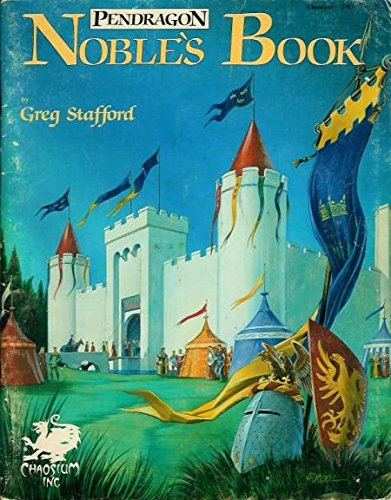 Pendragon: Noble's Book (0933635125) by Greg Stafford