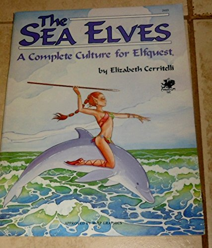 The Sea Elves: A Complete Culture for: Ceritelli, Elizabeth; Pini,