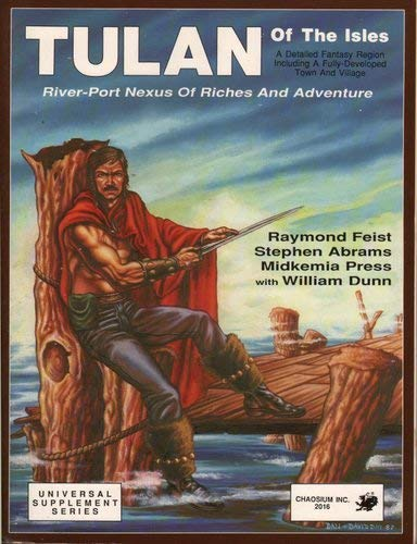 Tulan of the Isles: River-Port Nexus of Riches and Adventure (Universal Supplement Roleplaying Game System Ser) (9780933635364) by Raymond E. Feist