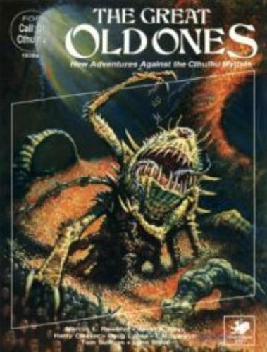 Great Old Ones, The (Call of Cthulhu - Supplements (Chaosium 1981-2001)): Marcus L. Rowland; Kevin ...