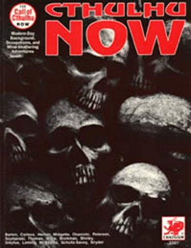 9780933635517: Cthulhu Now: Modern Adventures and Background for Call of Cthulhu Roleplaying/3307