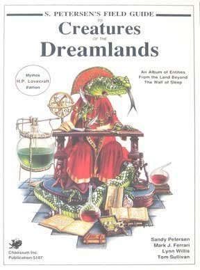 9780933635531: S. Petersen's Field Guide to Creatures of the Dreamlands (Call of Cthulhu Horror Roleplaying)