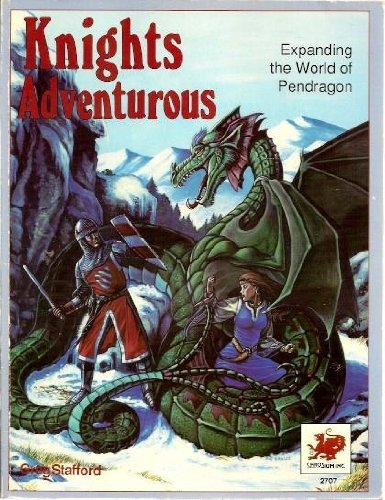 9780933635708: Knights Adventurous: Expanding the World of Pendragon