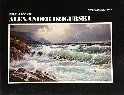 The Art Of Alexander Dzigurski: Barton, Phyliss