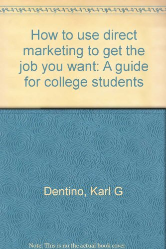 9780933641464: How to use direct marketing to get the job you want: A guide for college students