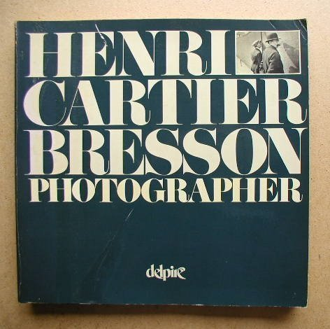 Henri Cartier Bresson, photographer: Special edition commemorating: Henri Cartier-Bresson; Foreword-Yves