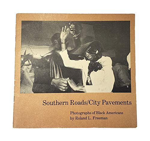 Southern Roads/City Pavements: Photographs of Black Americans: Freeman, Roland L.