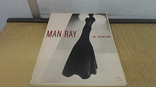 Man Ray in Fashion: Published In Conjunction: Foresta, Merry, Hartshorn,