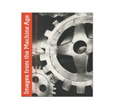 9780933642256: Images from the Machine Age: Selections from the Daniel Cowin Collection