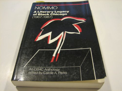 Nommo: A Literary Legacy of Black Chicago (1967-1987) An OBAC Anthology