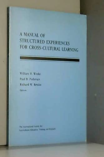 A Manual of Structured Experiences for Cross-Cultural: Weeks, William H.;