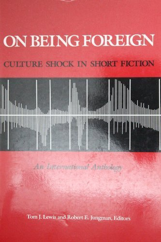 On Being Foreign: Culture Shock in Short: Tom J. Lewis