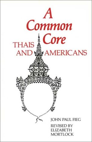 A Common Core: Thais and Americans (Interact: John Paul Fieg,
