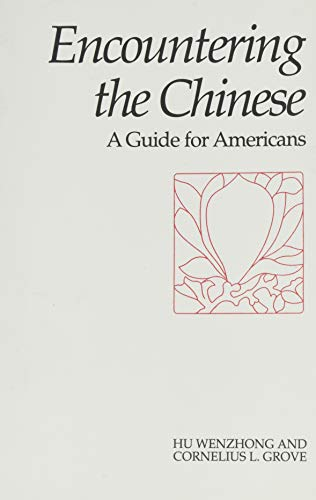 Encountering the Chinese: A Guide for Americans (Interact Series): Hu Wenzhong