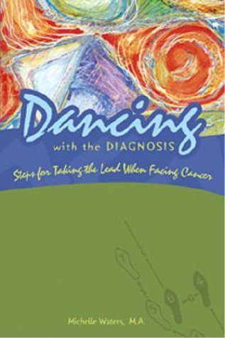 9780933670105: Dancing with the Diagnosis: Steps for Taking the Lead When Facing Cancer