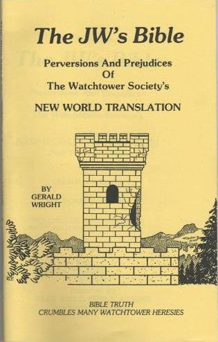9780933672277: The Jehovah's Witness Bible : Perversions and Prejudices of the Watchtower Society's New World Translation
