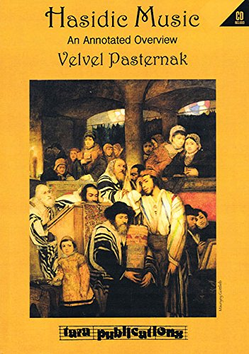 Hasidic Music: An Annotated Overview: Pasternak, Velvel