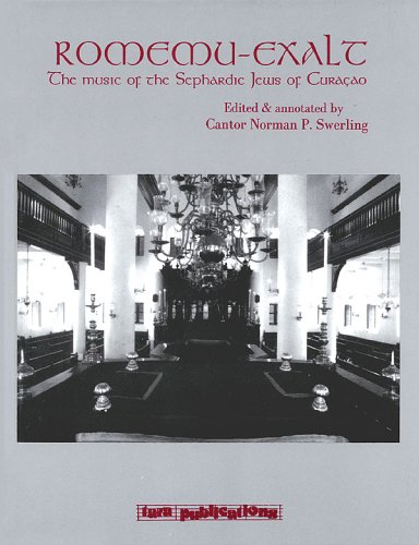 Music of the Sephardic Jews of Curacao: Romemu-Exale: Swerling, Norman P.