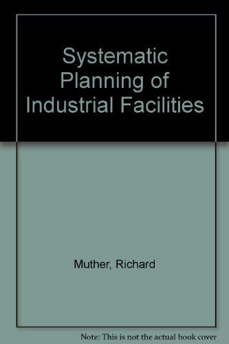 9780933684003: Systematic Planning of Industrial Facilities