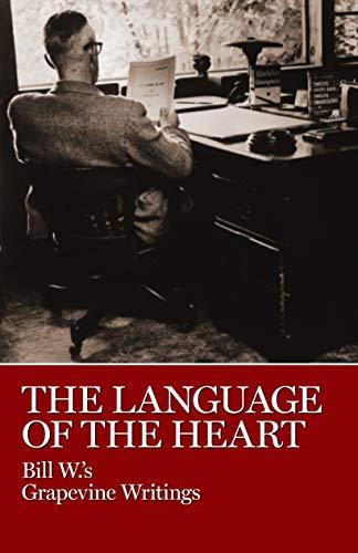 Language of the Heart: Bill W's Grapevine: Grapevine, Bill W.'s