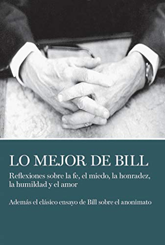 Best of Bill in Spanish - Lo Mejor de Bill (0933685483) by Bill W.